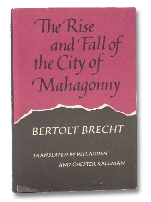 The Rise and Fall of the City of Mahagonny, Brecht, Bertolt; Auden, W.H.; Kallman, Chester