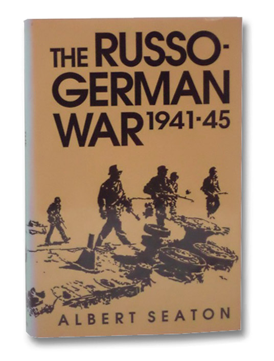 The Russo-German War, 1941-45, Seaton, Albert