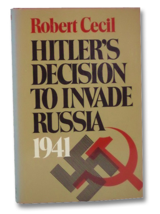 Hitler's Decision to Invade Russia, 1941, Cecil, Robert