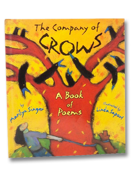The Company of Crows: A Book of Poems, Singer, Marilyn; Saport, Linda