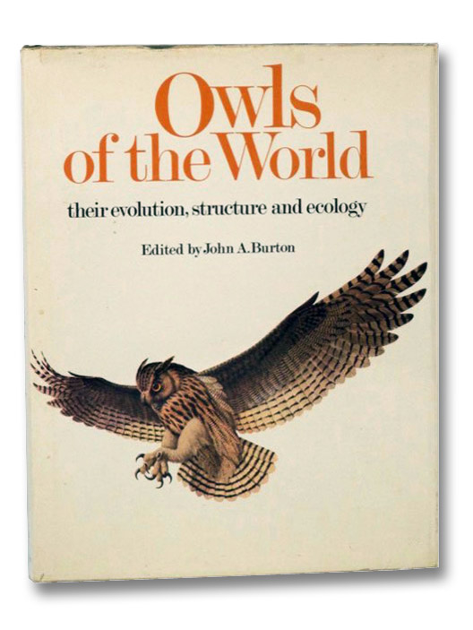 Owls of the World: Their Evolution, Structure and Ecology, Burton, John A.; Rignall, John