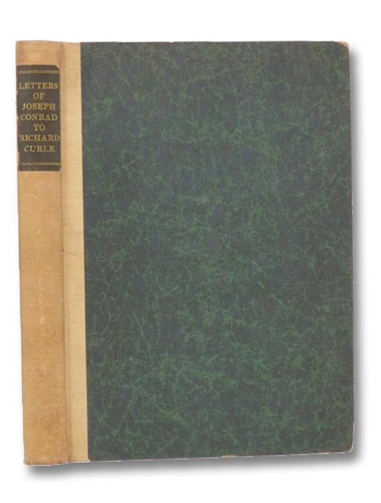 Letters: Joseph Conrad to Richard Curle, Conrad, Joseph; Curle, Richard