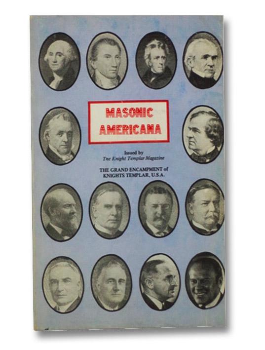 Masonic Americana: Stories of Fraternal Patriots, The Knight Templar Magazine