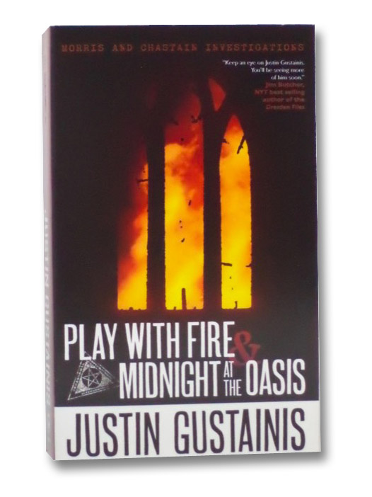 Play with Fire & Midnight at the Oasis (Morris and Chastain Investigations), Gustainis, Justin