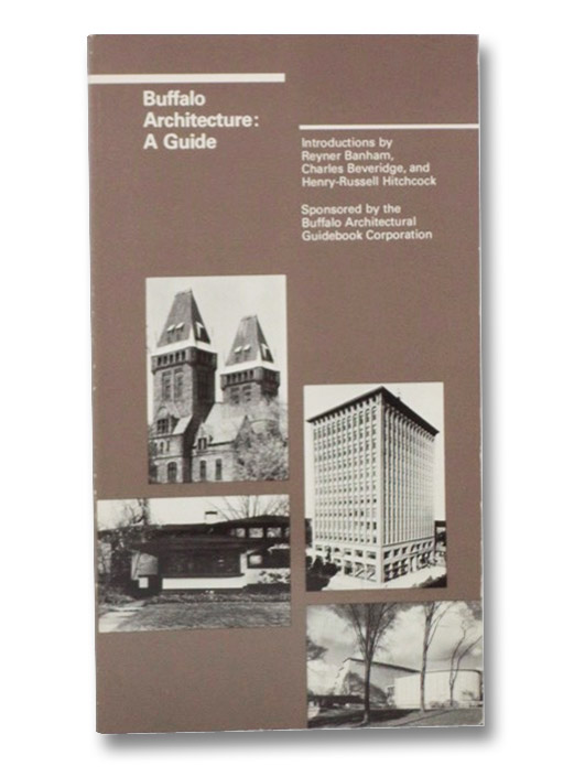 Buffalo Architecture: A Guide, Banham, Reyner; Beveridge, Charles; Hitchcock, Henry-Russell