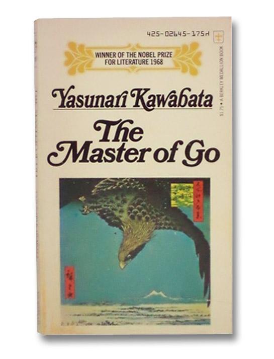 The Master of Go, Kawabata, Yasunari; Seidensticker, Edward G.