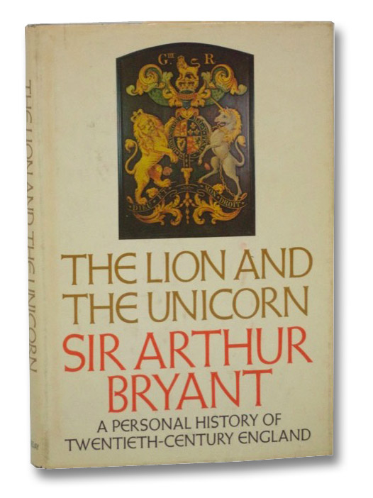 The Lion and the Unicorn: A Historian's Testament, Bryant, Sir Arthur