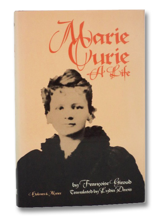 Marie Curie: A Life, Giroud, Francoise; Davis, Lydia