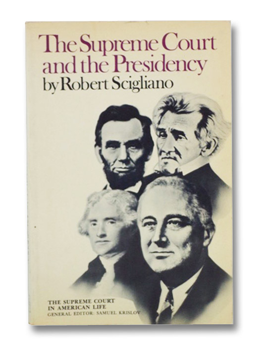 The Supreme Court and the Presidency, Scigliano, Robert