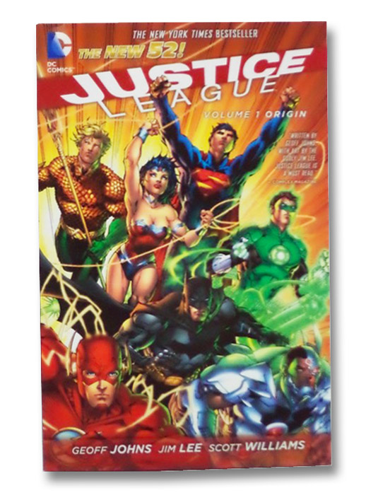 Justice League, Volume 1: Origin (The New 52), Johns, Geoff; Lee, Jim; Williams, Scott