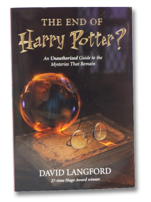 The End of Harry Potter? An Unauthorized Guide to the Mysteries that Remain, Langford, David