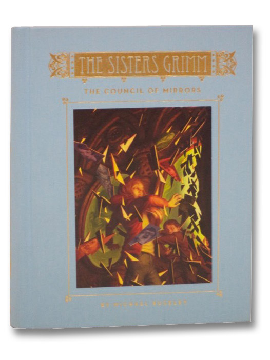 The Council of Mirrors (The Sisters Grimm, Book 9), Buckley, Michael; Ferguson, Peter