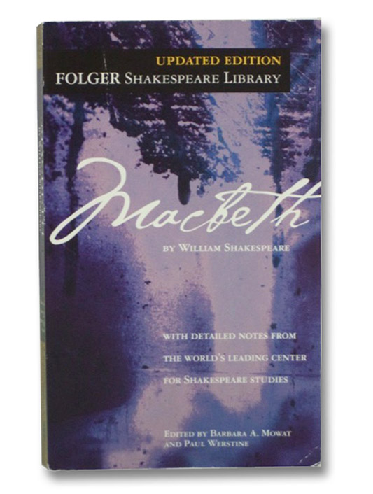 Macbeth (Updated Edition, Folger Shakespeare Library), Shakespeare, William;; Mowat, Barbara A.; Werstine, Paul