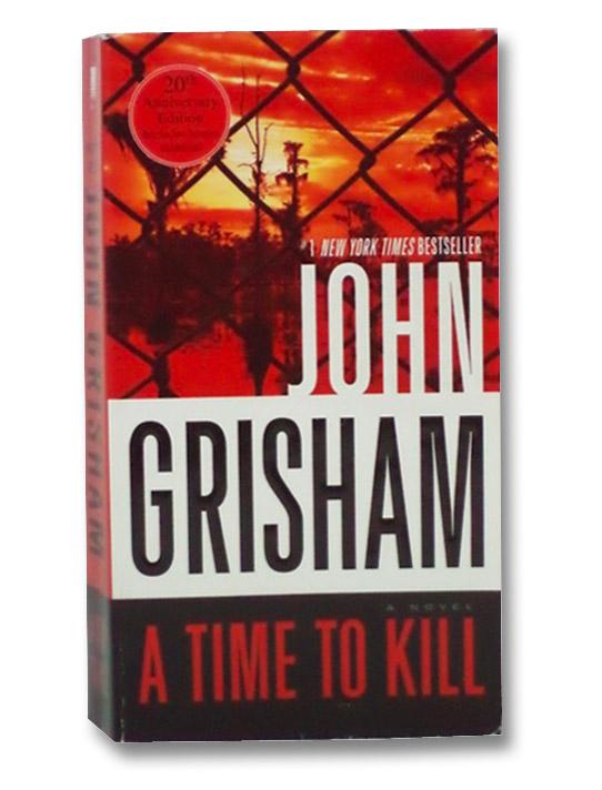 A Time to Kill: A Novel, Grisham, John