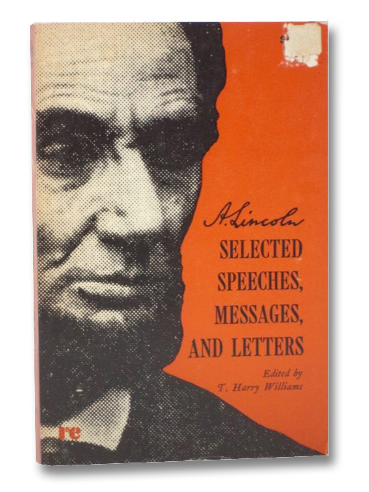 Lincoln: Selected Speeches, Messages, and Letters, Williams, T. Harry