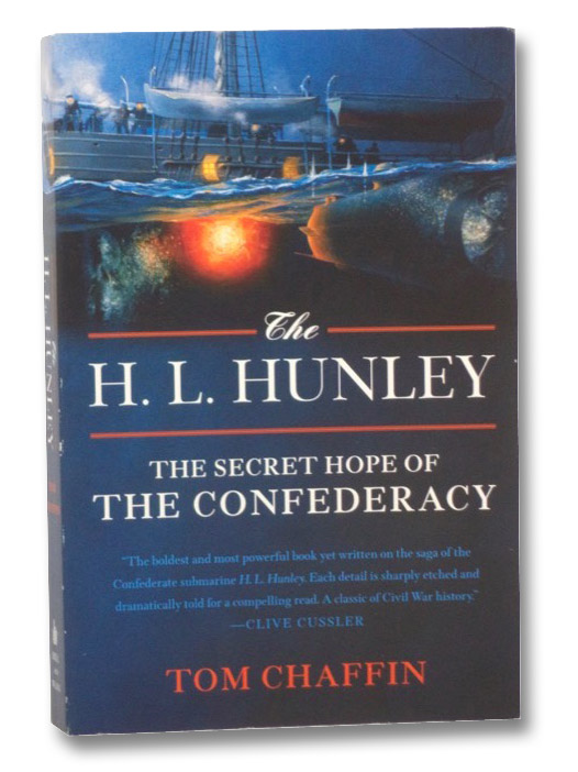 The H.L. Hunley: The Secret Hope of the Confederacy, Chaffin, Tom