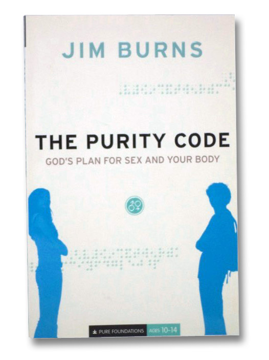 The Purity Code: God's Plan for Sex and Your Body, Burns, Jim