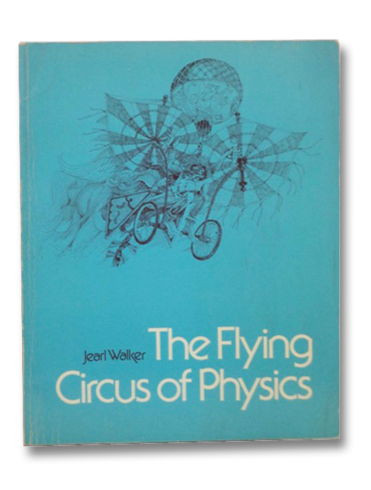 The Flying Circus of Physics, Walker, Jearl