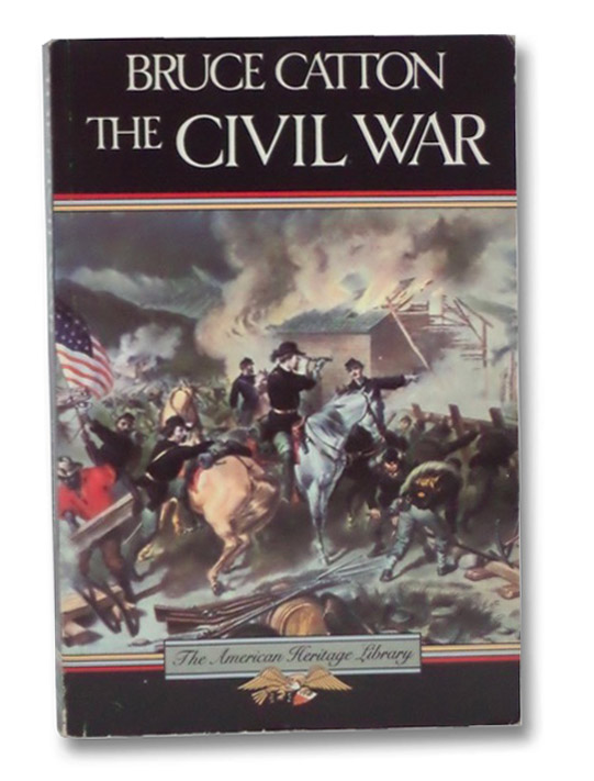 The Civil War (The American Heritage Library), Catton, Bruce