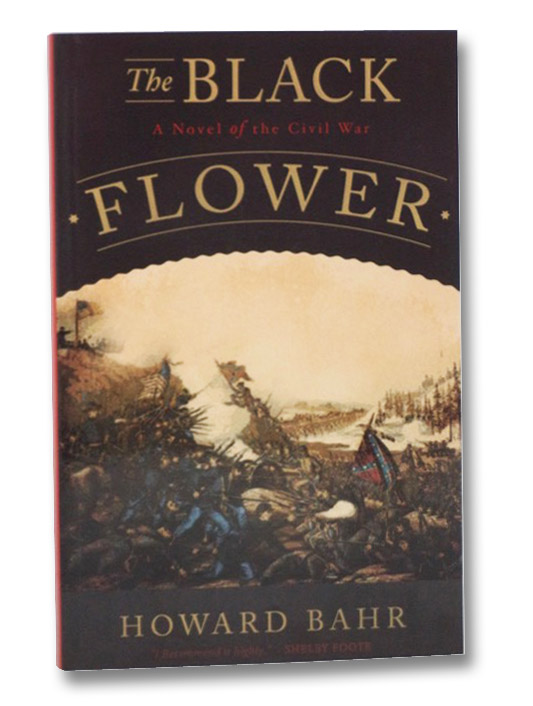 The Black Flower: A Novel of the Civil War, Bahr, Howard