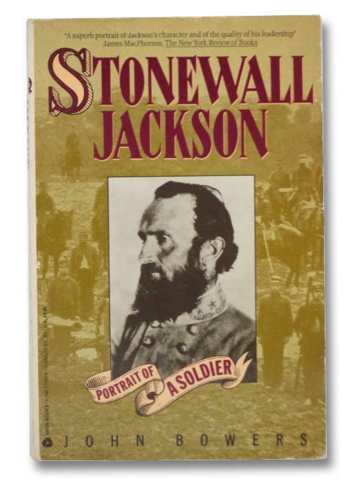 Stonewall Jackson: Portrait of a Soldier, Bowers, John