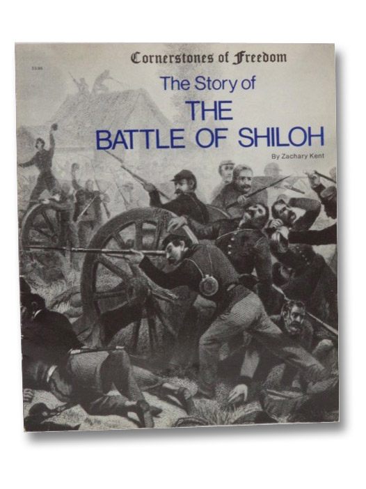 The Story of the Battle of Shiloh (Cornerstones of Freedom), Kent, Zachary
