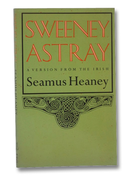 Sweeney Astray: A Version from the Irish, Heaney, Seamus