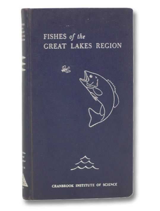 Fishes of the Great Lakes Region (Cranbrook Institute of Science), Hubbs, Carl L.; Lagler, Karl F.