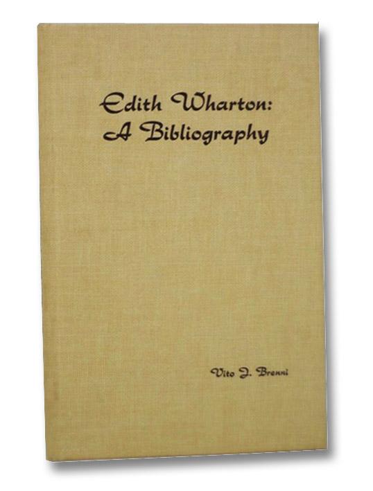 Edith Wharton: A Bibliography, Brenni, Vito J.