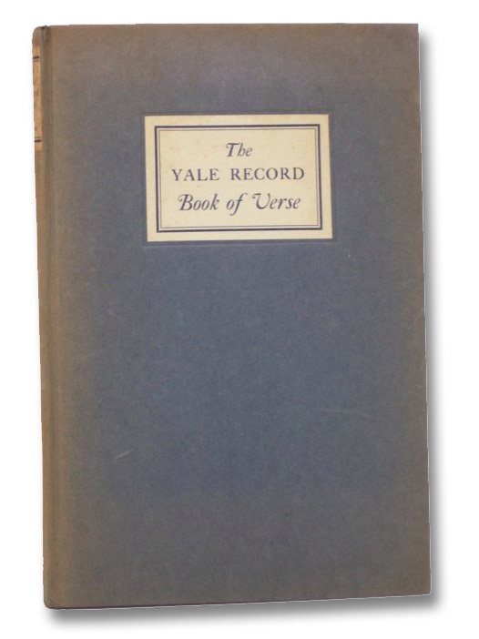The Yale Record Book of Verse, 1872-1922, Bronson, Francis W.; Chubb, Thomas Caldecot; Hume, Cyril