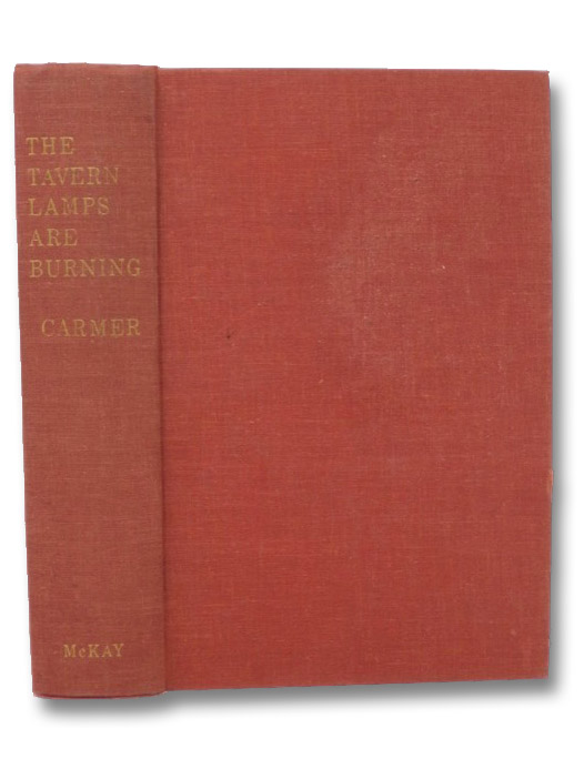 The Tavern Lamps Are Burning: Literary Journeys through Six Regions and Four Centuries of New York State, Carmer, Carl