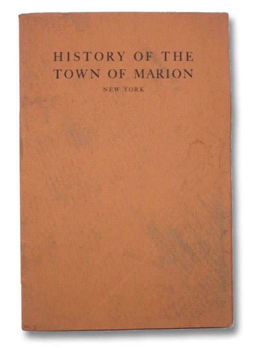 History of the Town of Marion, Wayne County, State of New York, 1795-1937, Curtis, Vera