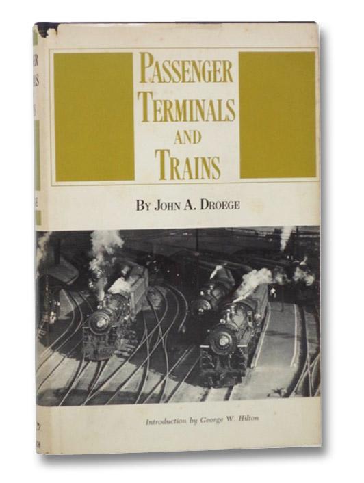 Passenger Terminals and Trains, Droege, John A.; Hilton, George W.