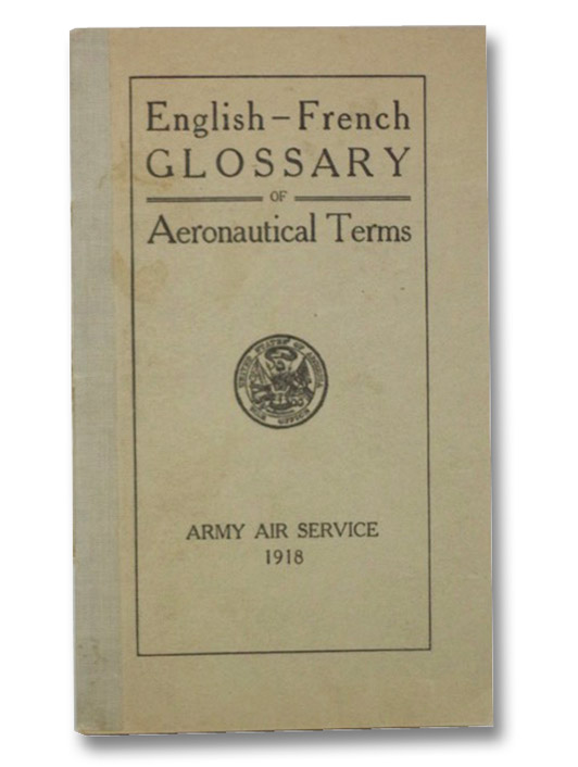 English - French Glossary of Aeronautical Terms (Army Air Service, 1918)