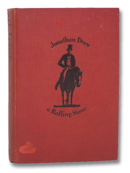 The Strange Adventures of Jonathan Drew, a Rolling Stone, During His Travels through Massachusetts, Connecticut, Rhode Island, New York, Pennsylvania, Virginia, Ohio, Indiana, Illinois, Missouri & Kentucky, in the Years 1821-24. Together with Some Account of the People He Met, the Things They Did and Said, the Songs They Sang and the Roads They Travelled., Ward, Christopher