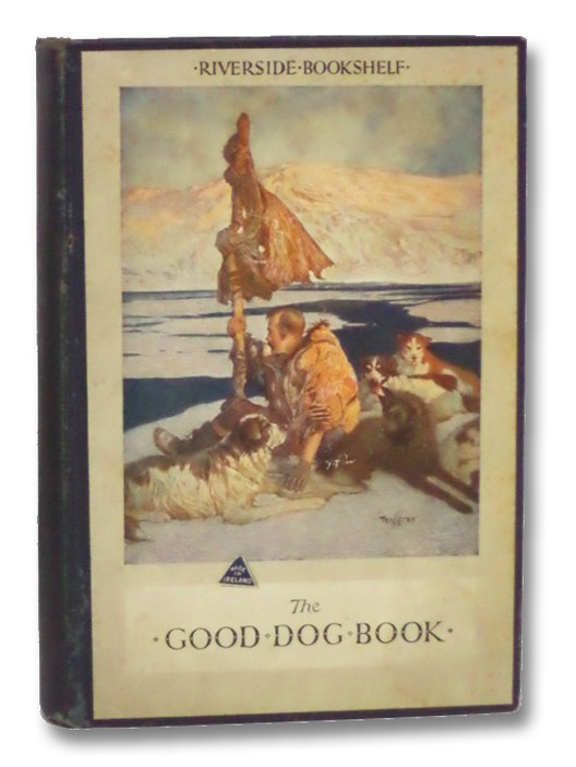 The Good Dog Book: About Rab, Patrasche, Stickeen, Scally, Barry, and Other Dogs (Riverside Bookshelf), Tenggren, Gustaf