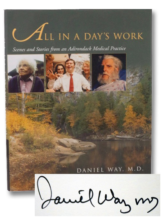 All In a Day's Work: Scenes and Stories from an Adirondack Medical Practice, Way, Daniel; Rugge, John