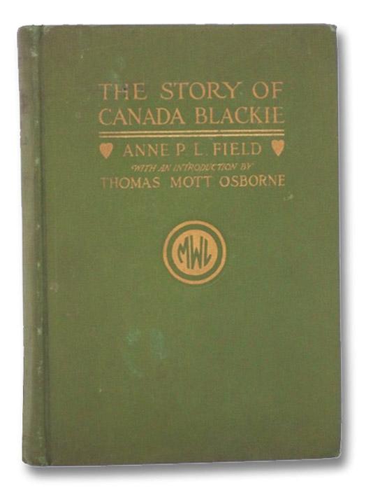 The Story of Canada Blackie, Field, Anne P.; Osborne, Thomas Mott