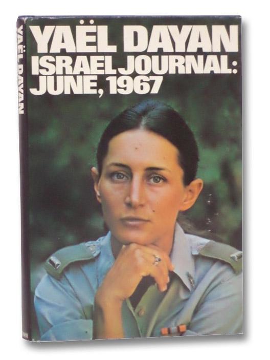 Israel Journal: June, 1967, Dayan, Yael