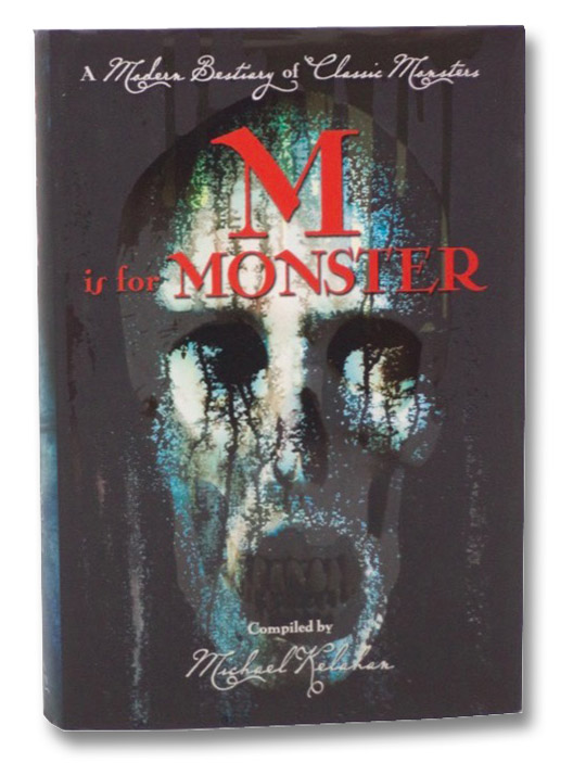 M Is for Monster: A Modern Bestiary of Classic Monsters, Kelahan, Michael