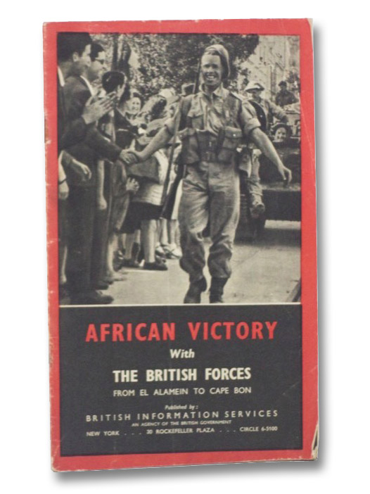 African Victory with the British Forces from El Alamein to Cape Bon