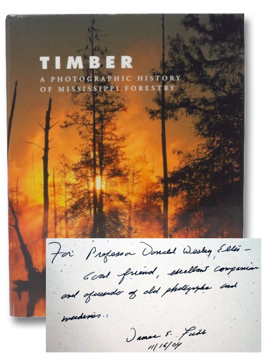 Timber: A Photographic History of Mississippi Forestry, Fickle, James E.