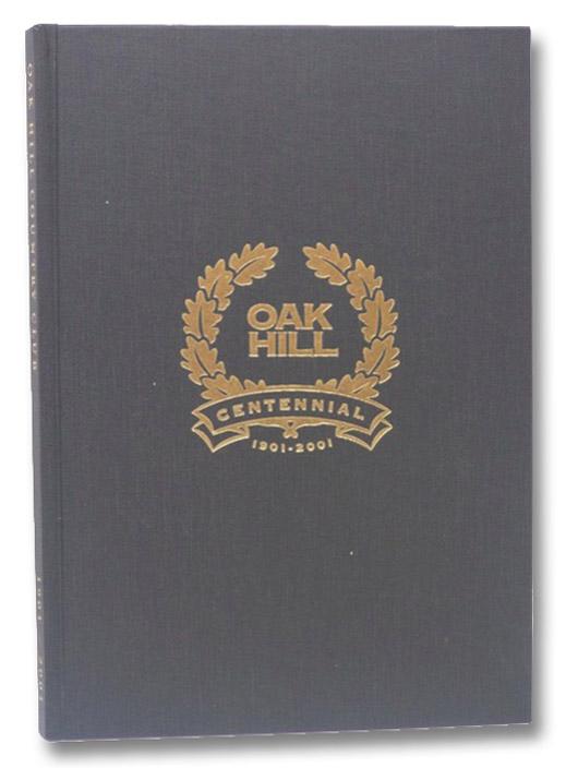 Oak Hill Country Club, 1901-2001: A Centennial Anniversary, Maiorana, Sal; Reeves, Gail; Reeves, Bill; Wright, Claude H.
