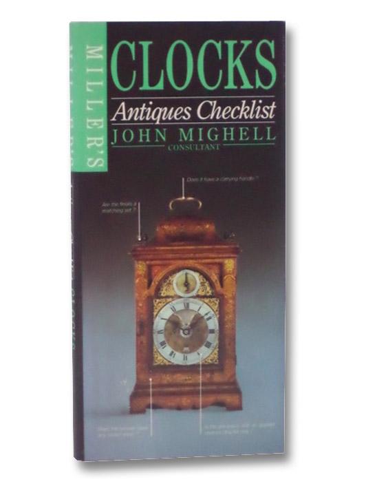 Miller's Antiques Checklist: Clocks, Mighell, John