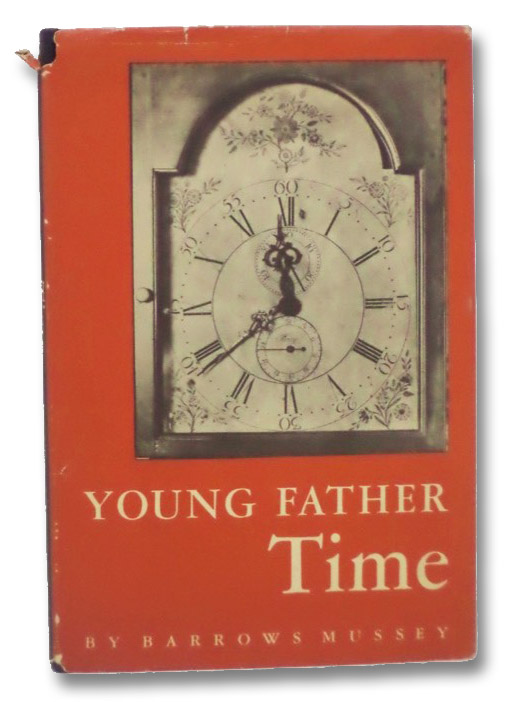 Young Father Time: A Yankee Portrait, Mussey, Barrows