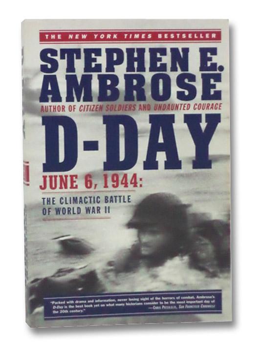 D-Day: June 6, 1944, Ambrose, Stephen E.