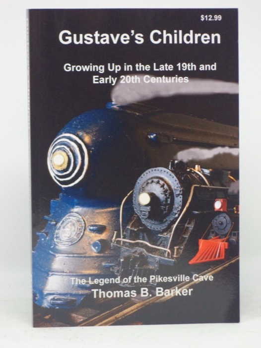 Gustave's Children: Growing Up in the Late 19th and Early 20th Centuries, Barker, Tom