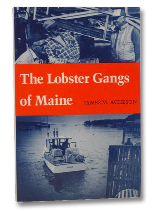 The Lobster Gangs of Maine, Acheson, James M.