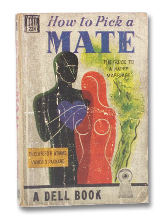 How to Pick a Mate: The Guide to a Happy Marriage (A Dell Book, 224), Adams, Clifford R.; Packard, Vance O.