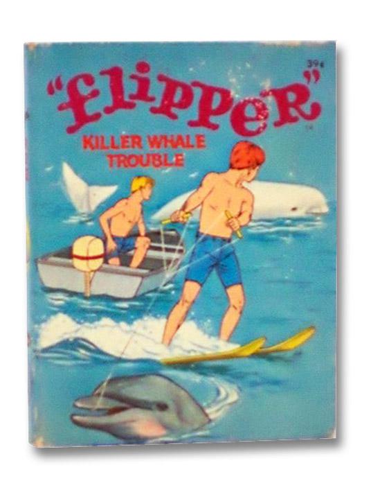 Flipper: Killer Whale Trouble (Big Little Books 3, Whitman 2003), Elrick, George S.